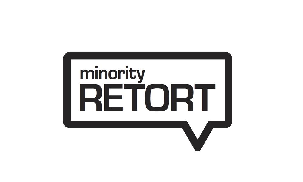 Minority Retort    About Minority Retort