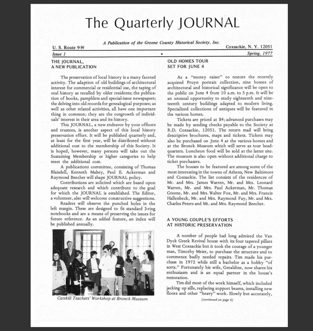 The Quarterly Journal - In 1977 the Greene County Historical Society began publication of its own locally-focused quarterly journal. Back issues of the Journal can be viewed any time on-site at the Vedder, and the first decade of the Journal is also available here! Consider becoming a member of GCHS to get the latest issues!