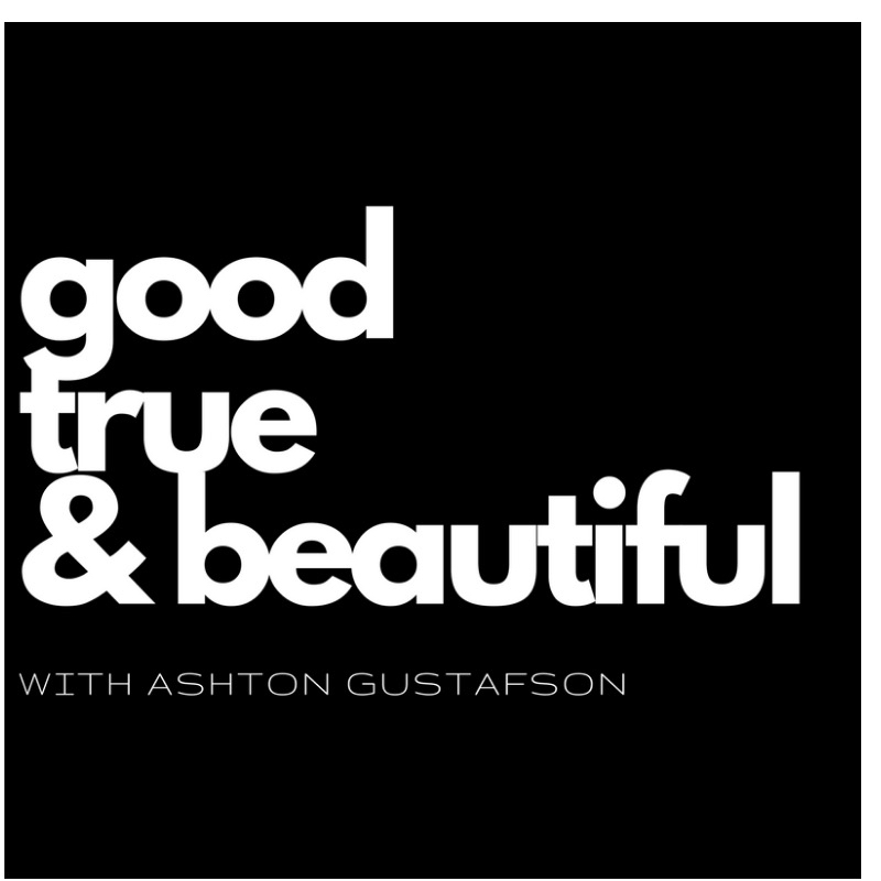 # 18 (S2) Ashton Gustafson on what's Good True and Beautiful - Today I get to interview the interviewer.. Ashton spends his spare time interviewing wisdom seekers for his podcast, Good True and Beautiful. I'm honored to be able to return the favor and invite Ashton to share some of his wisdom through his journey of burning out, getting sick, and redefining his story and place in this world. http://www.ashtongustafson.com/