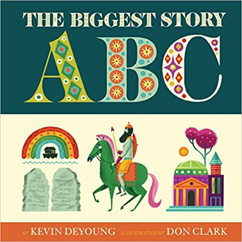 The Biggest Story ABC, by Kevin DeYoung