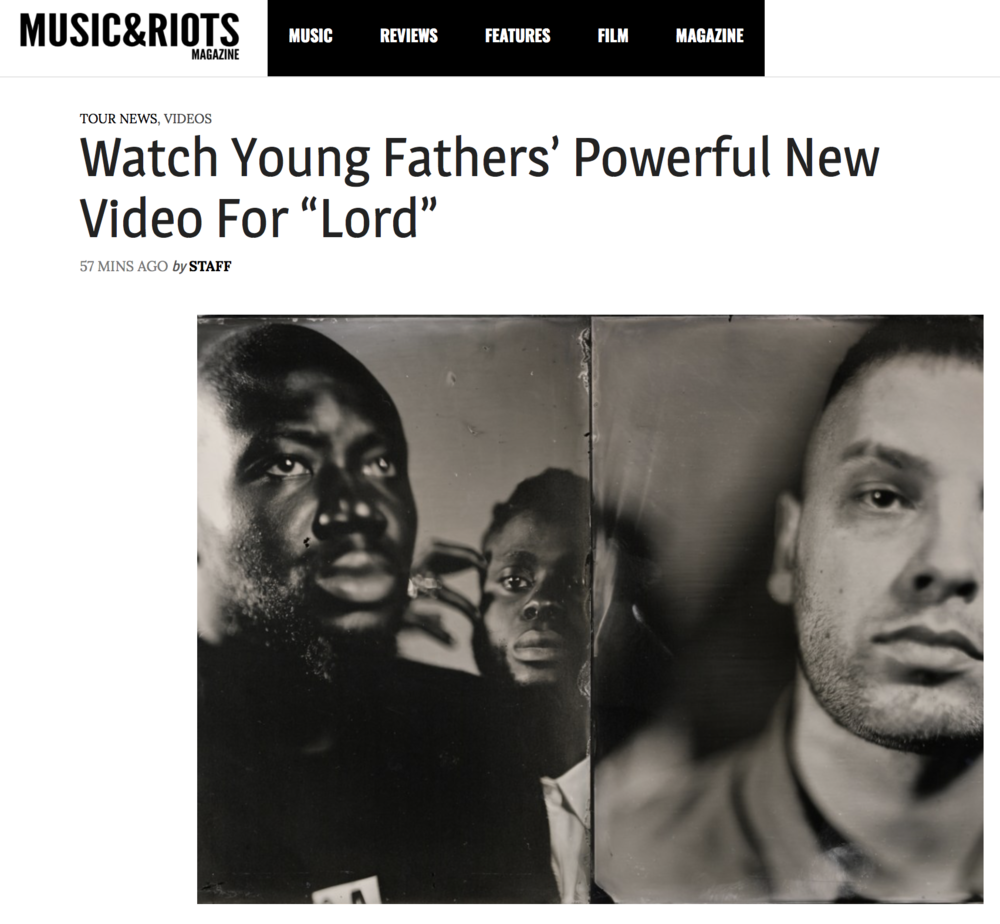 MUSIC&RIOTS - DIRECTOR OF LORD by YOUNG FATHERS
