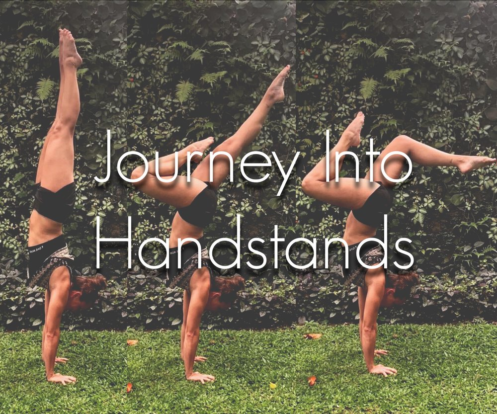 Journey Into Handstands: Discovering Empowerment in Inversions - Sunday, March 24th @ 8-10:30am with snacks and Q & A during break