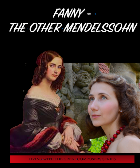 """Fanny: the Other Mendelssohn"""