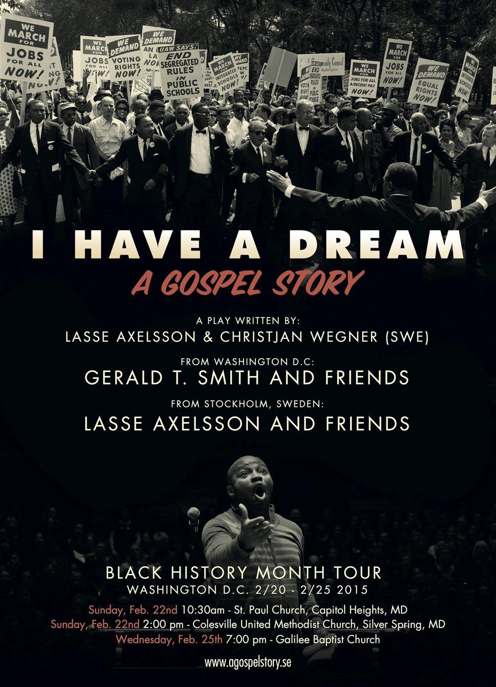 I Have A Dream   A Gospel Story  Uppdrag: Bokning, Ljud, Ljus, Lokal, PR, Turnéplanering År: 2014