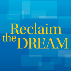 reclaim the dream
