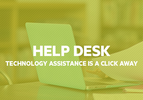 HELP DESK   Get assistance with your laptop, student account, or other tech needs?