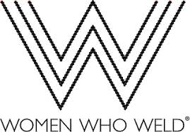 Women Who Weld - Women Who Weld® is a 501(c)(3) nonprofit organization that teaches women how to weld and find employment in the welding industry.