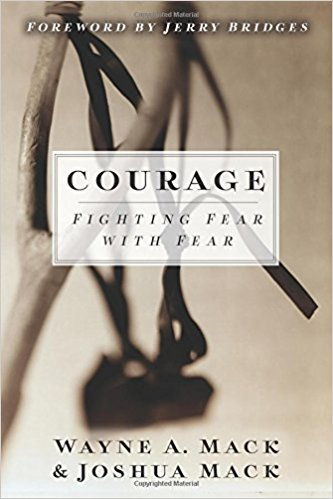 Courage: Fighting Fear with Fear - Wayne Mack & Joshua Mack