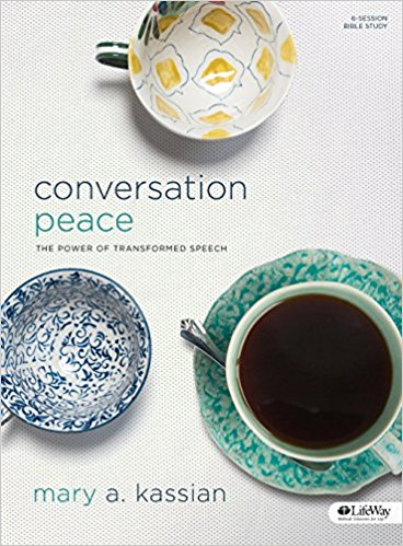 Conversation Peace - Mary A. Kassian  Improve Your Conversations One Word at a Time