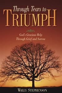Through Tears to Triumph - Wally Stephenson