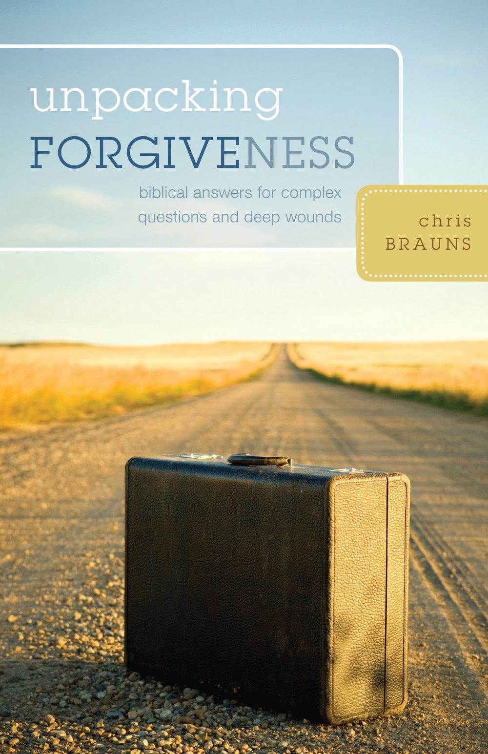 Unpacking Forgiveness - Chris Brauns