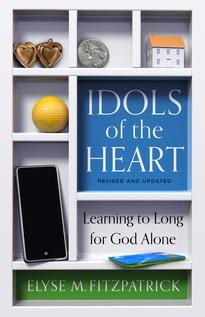 Idols of the Heart - Elyse M. Fitzpatrick