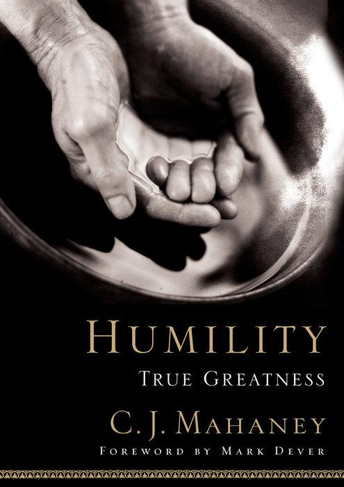 Humility | True Greatness - C. J. Mahaney