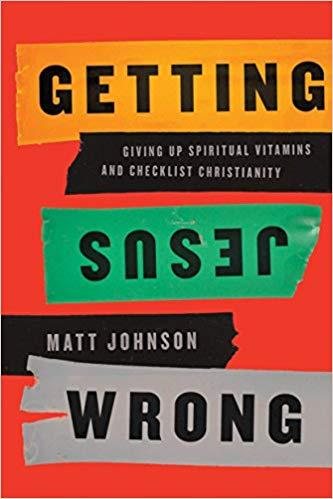 Getting Jesus Wrong - Matt Johnson