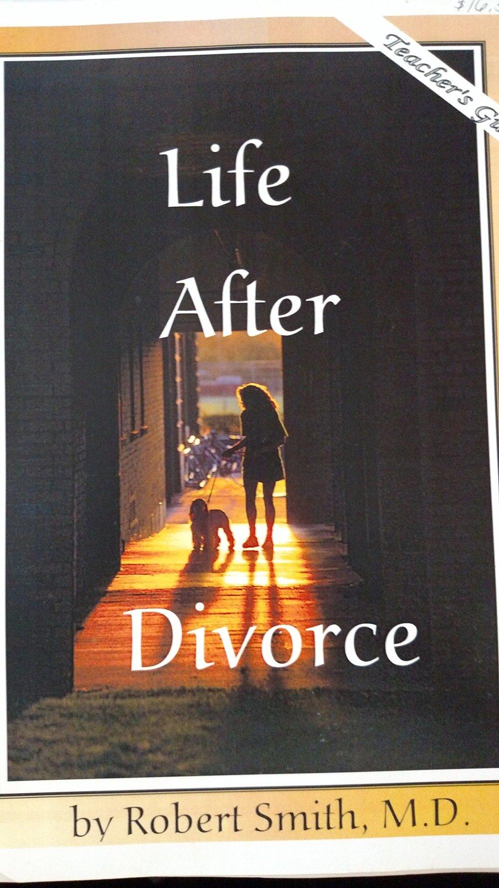 Life After Divorce - Robert Smith, M.D.
