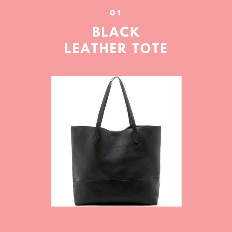 - A black leather tote bag is an essential piece of arm candy. This is the perfect everyday school or work bag. It will go with any outfit and it is durable and capable of holding all your daily or travel needs. This bag can be purchased from Sole Society for $65.