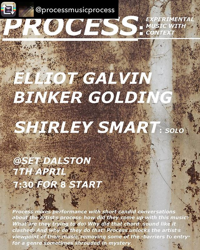 Looking forward to creating with the amazing @shirlsmart this Sunday....... Repost from @processmusicprocess using @RepostRegramApp - #3 . Coming soon to a venue near you . If you happen to live near Dalston . W. @elliotgalvin + @manlikebinks, and @shirlsmart feat @megmorleymusic at @setsetsetsetsetset