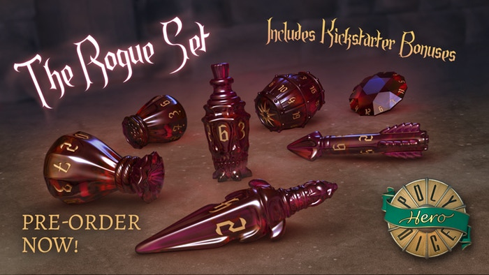 The Rogue Set  by PolyHero Dice    From the shadows rolls a PolyHero Dice Set for heroes of a more mysterious kind. Rogues, Thieves, Assassins... steal yourself a set!    Pre-Order Now