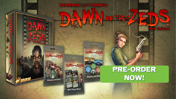 Dawn of the Zeds: Third Edition Reprint (+ Three Expansions)  by Victory Point Games    Along with the game's reprint, discover new heroes, events, and more in three new expansions for Dawn of the Zeds: Third Edition!    Pre-Order Now