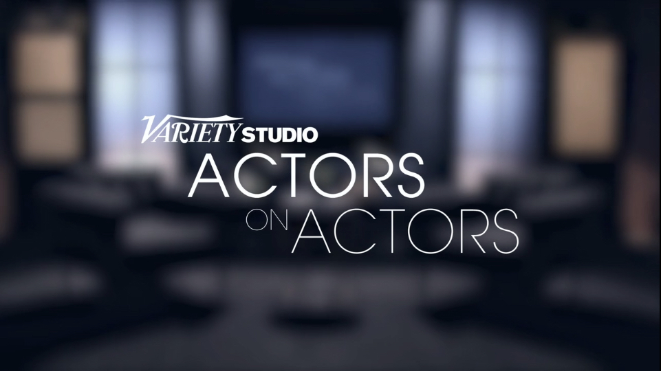 Variety Studio - Actors On Actors