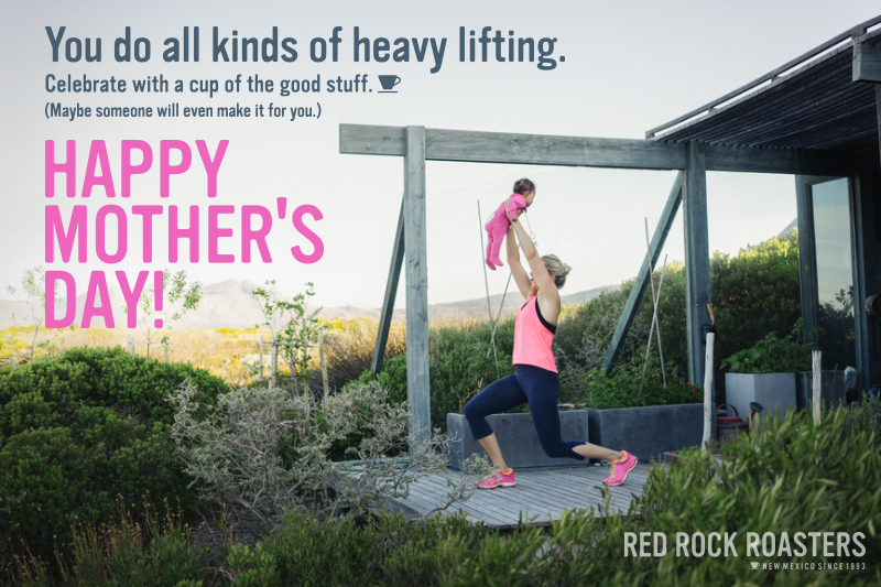 Happy Mother's Day from Red Rock Roasters