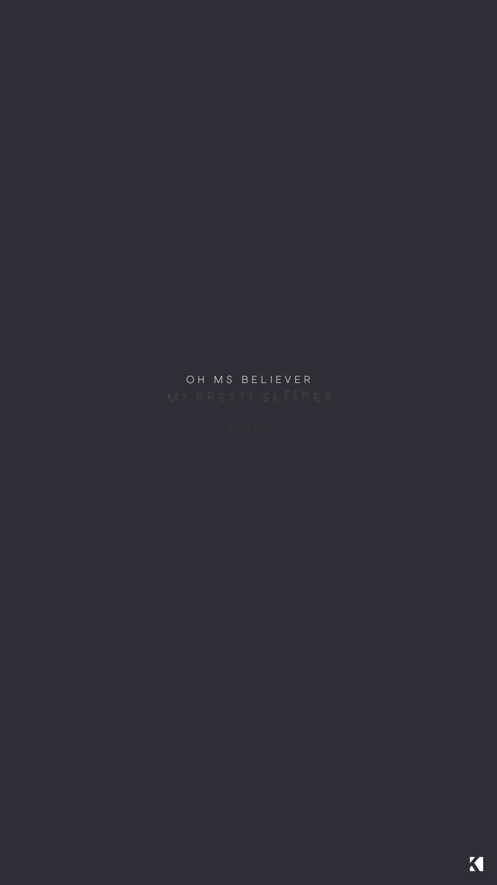 Oh Ms Believer Lyrics | Wallpapers by KAESPO Design