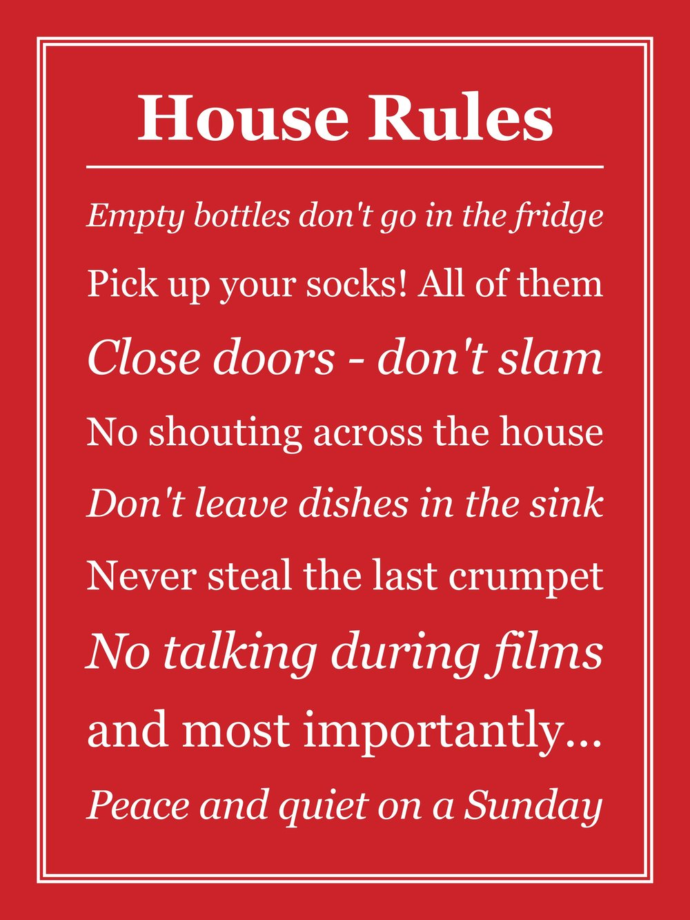 House rules - Is your New Year resolution to run a tighter ship at home? Or perhaps you think it is high time other people in your house made it their aim to pull their weight a bit so you've chosen some goals for them.If so - this print is for you!