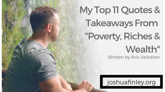 My Top 11 Quotes & Takeaways From %22Poverty, Riches & Wealth%22.png