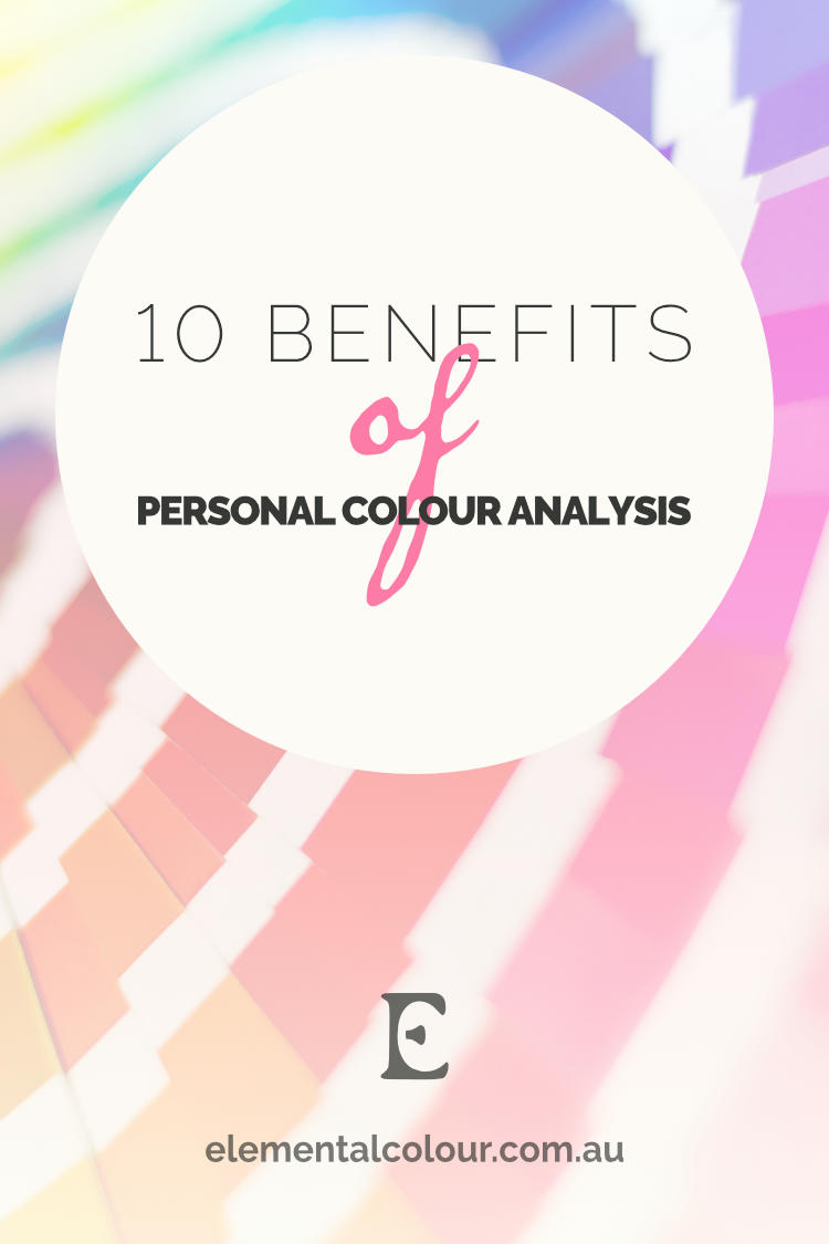 Top 10 Benefits of Personal Colour Analysis:  What does knowing and wearing your best colours do for you?