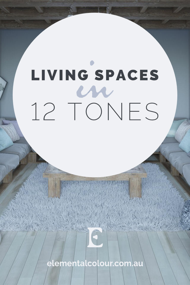 Living Spaces in 12 Tones:  Inspiration for designing and decorating your home