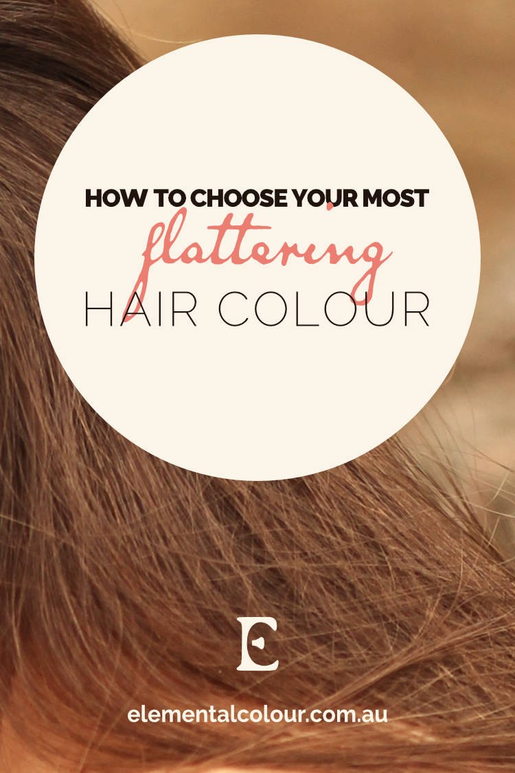 How to Choose Your Most Flattering Hair Colour:  Three ways to find a hair colour that works
