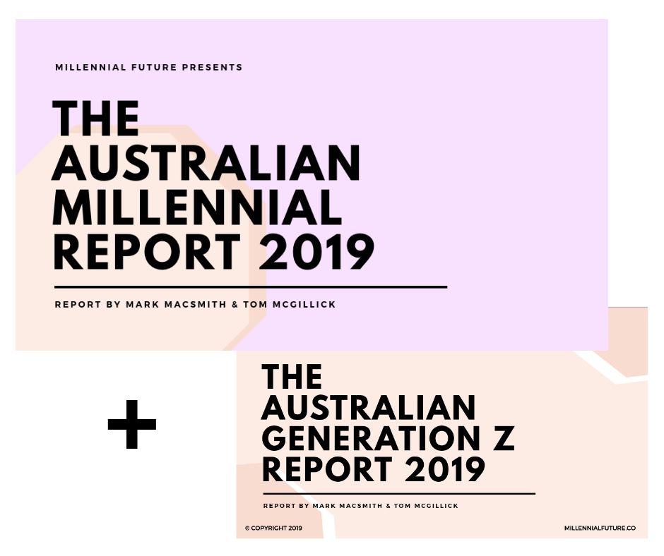 Australian Millennial Report 2019 + Australian Gen Z Report 2019 - BUNDLE OFFER - With combined 77 survey questions asked to over 1,200 young Australians, our research report contains the insights your organisation needs to truly understand the needs and wants of Millennials and the latest consumer group, Generation Z.