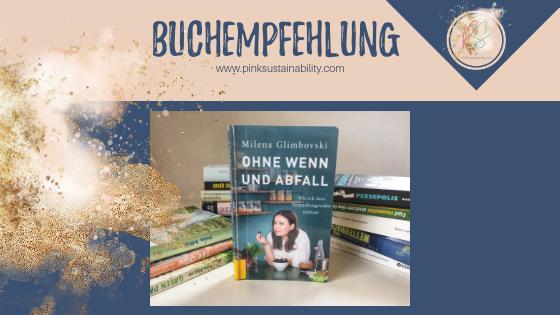 """Buchempfehlung """"Ohne Wenn und Abfall"""" von Milena Glimbovski"""