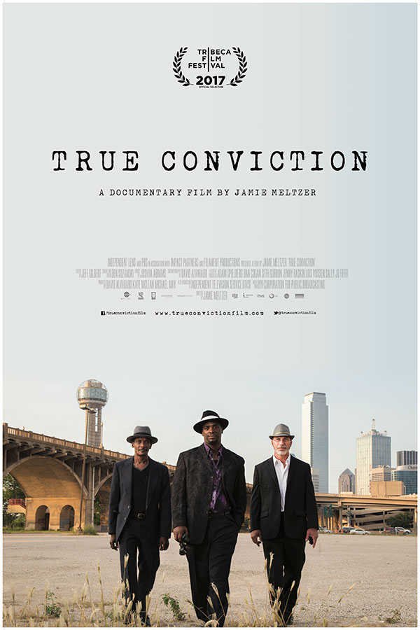 TRUE CONVICTION   There's a new detective agency in Dallas, Texas, started by a group of exonerated men with decades in prison served between them. The documentary film by Jamie Meltzer received a special jury mention at the Tribeca Film Festival 2017 before premiering on Independent Lens in May 2018.