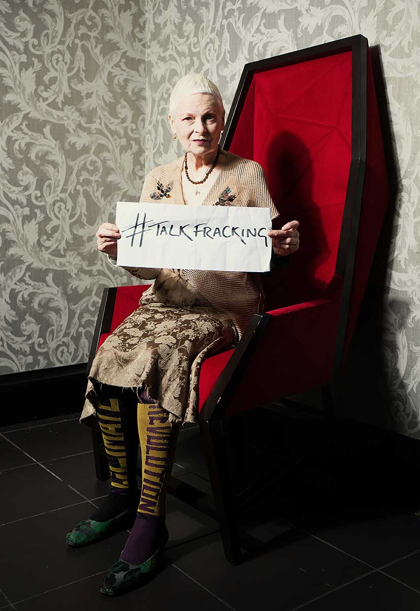 Vivienne Westwood says #TALKFRACKING. Credit: Ki Price.