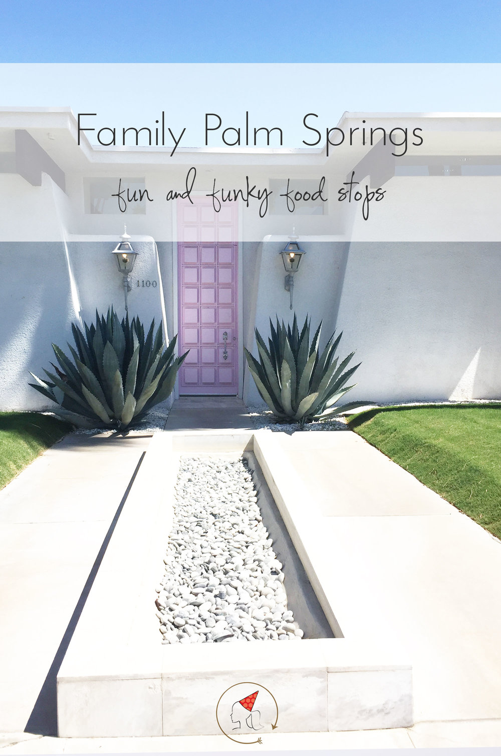 Ali Hedin | Palm Springs for the family!