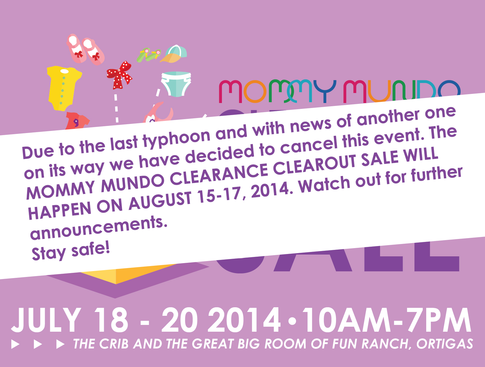 MOMMY MUNDO CLEARANCE CLEAROUT SALE CANCELLED, MOVED TO AUGUST