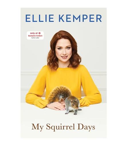 Ellie Kemper 'My Squirrel Days'