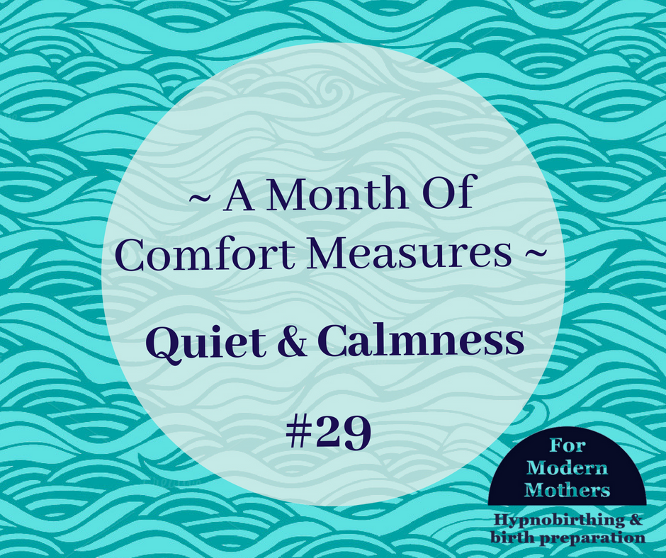 ComfortMeasuresForChildBirth_Hypnobirthing_quiet&calm.png