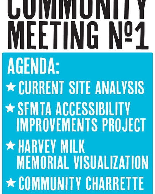 Harvey Milk Plaza community meeting THIS SATURDAY, January 27th at 3pm. Agenda: * Current Site Analysis , * SFMTA Accessibility Improvements Project, * Harvey Milk Memorial Visualization, * Community Charrette