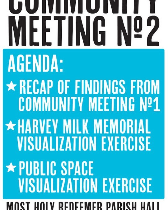 Harvey Milk Plaza community meeting THIS SATURDAY, March 3rd at 3pm. Agenda: * Recap Findings from Community Meeting No 1, * Harvey Milk Memorial Visualization Exercise, and * Public Space Visualization Exercise. Join Us!