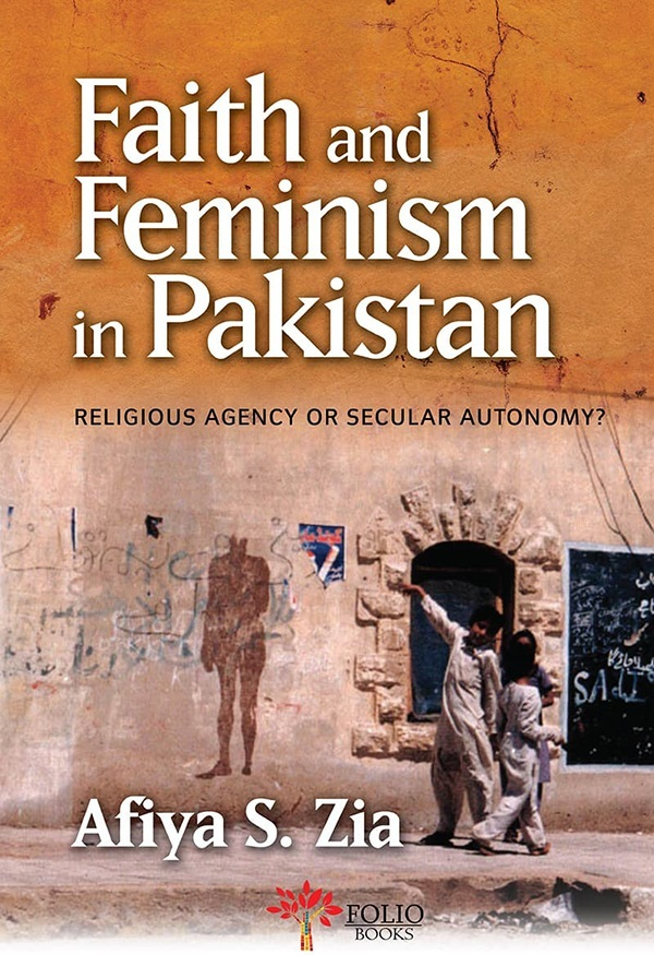 Book Cover, Faith & Feminism in Pakistan by Afiya S. Zia. Image:    Dawn News