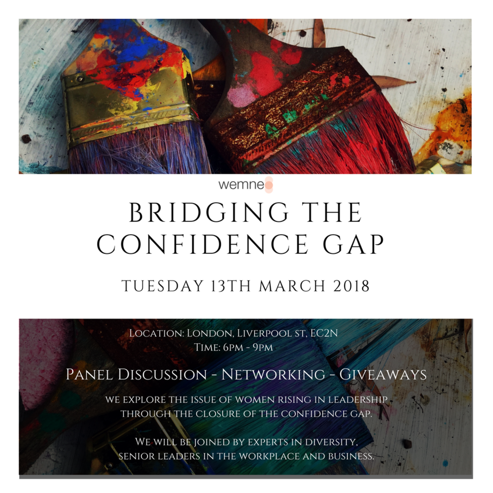 Bridging the confidence gap (Body, beauty and behavior)  Date: Tues 13th March  | 6 - 9pm  Tickets Available Now!  -