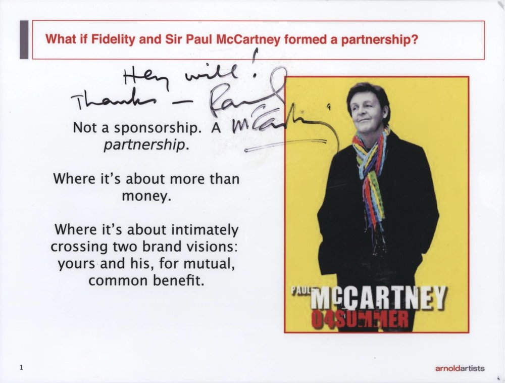 "It was a thrill to realize my musical hero, Paul McCartney, actually signed a PowerPoint slide I wrote on his bahalf. The partnership led to the ""This is Paul"" campaign for Fidelity, as seen below."