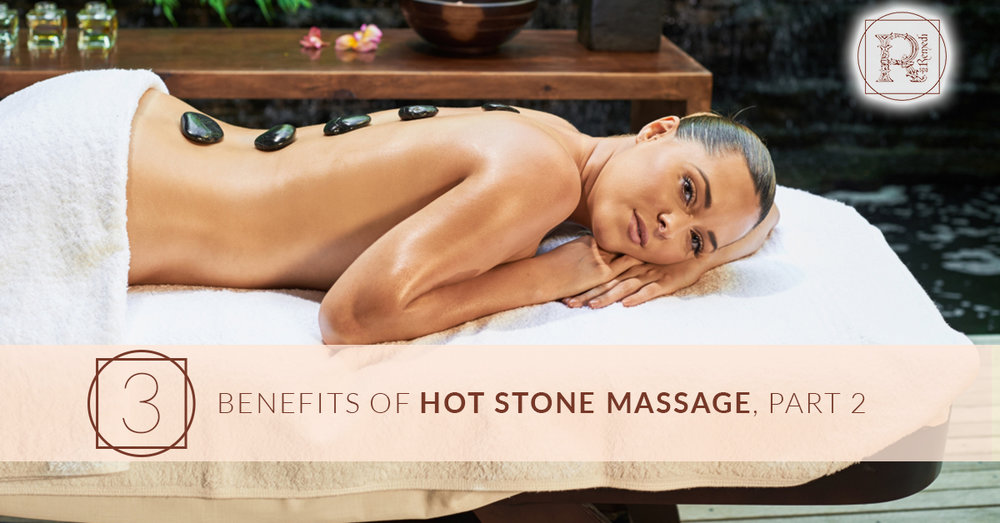 BlogBeauty_RemediSpa_3 Benefits of Hot Stone Massage Part 2.jpg