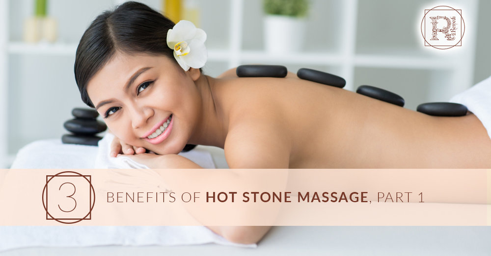 BlogBeauty_RemediSpa_3 Benefits of Hot Stone Massage Part 1.jpg