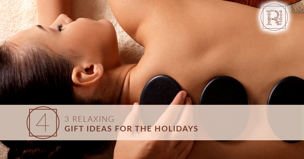 3 Relaxing Gift Ideas for the Holidays .jpg