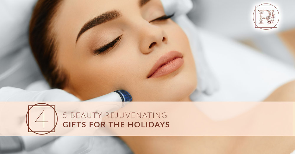 5 Beauty Rejuvenation Gifts for the Holidays.jpg