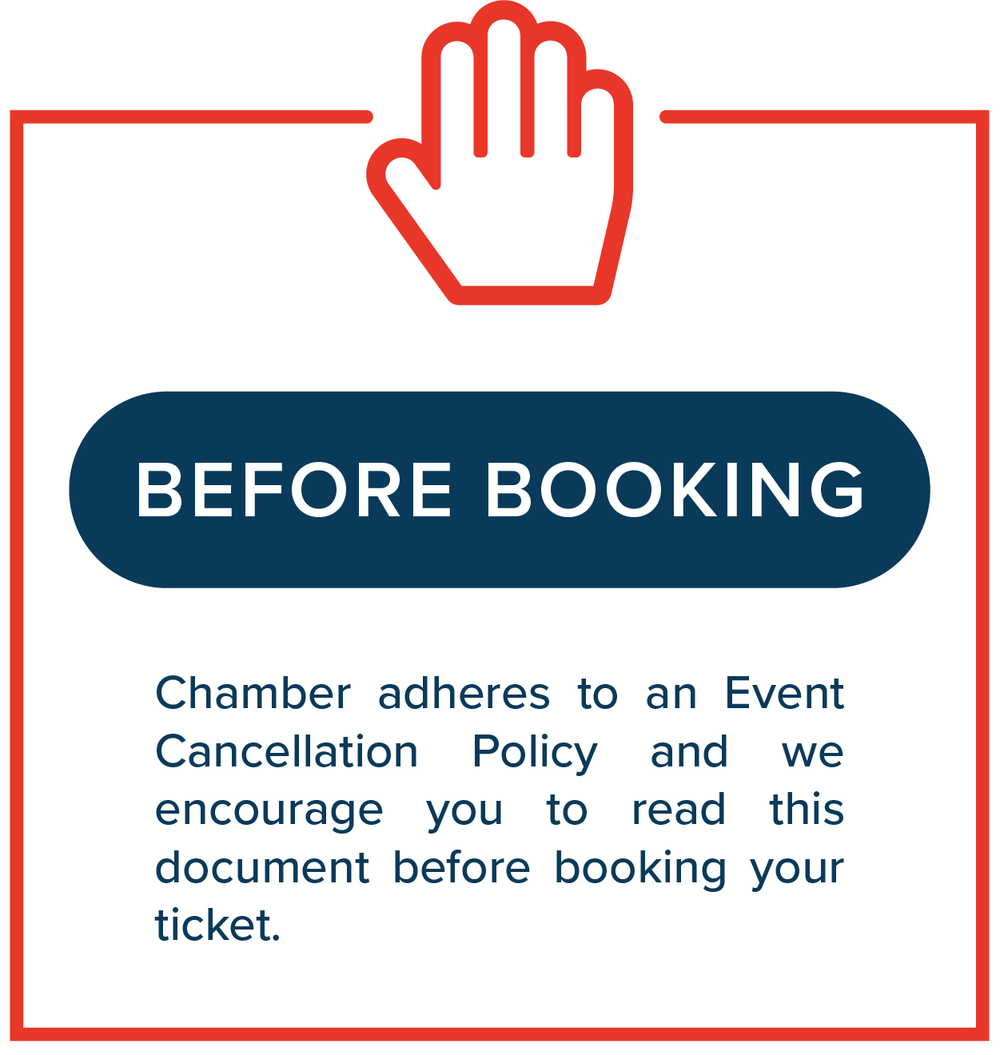 Before Booking Chamber adheres to an Event Cancellation Policy and we encourage you to read this document before booking your ticket.