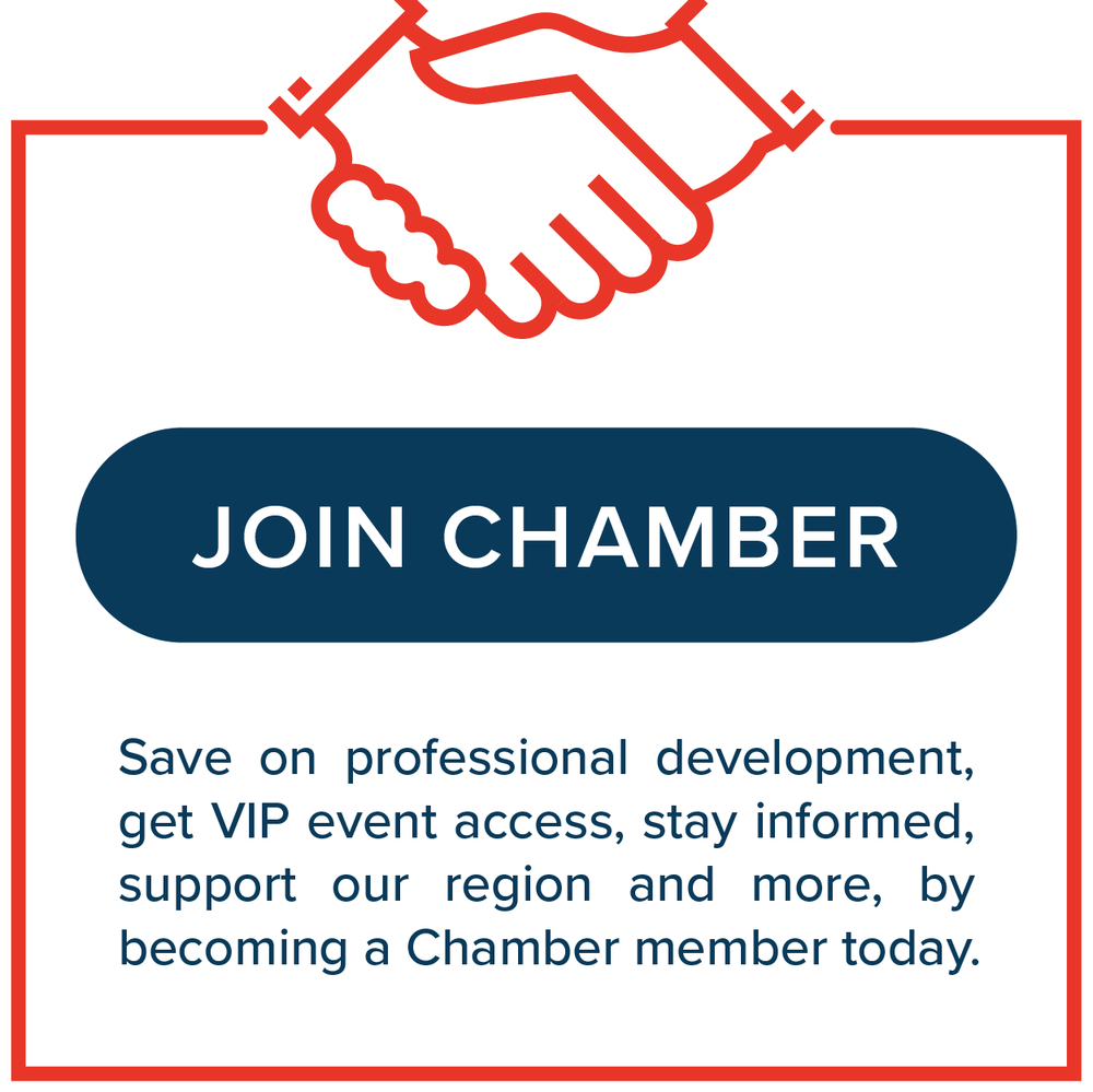 Join Chamber - Save on professional development, get VIP event access, stay informed, support our region and more, by becoming a Chamber member today.